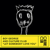 Let Somebody Love You de Boy George & Culture Club
