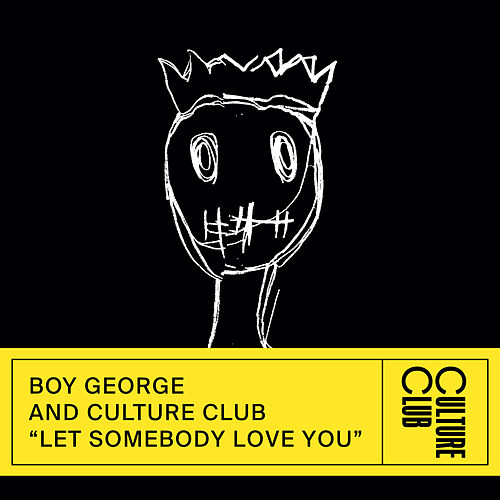 Let Somebody Love You by Boy George & Culture Club