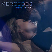 Give It Up de Mercedes