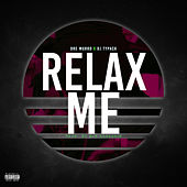 Relax Me by DJ TyPAck