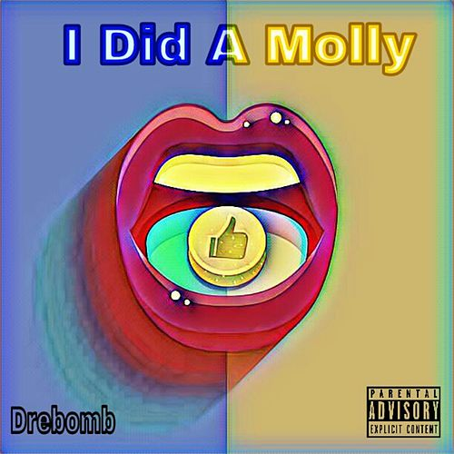 I Did a Molly by Drebomb