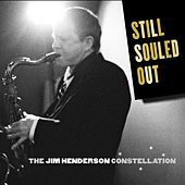Still Souled Out: The Jim Henderson Constellation by Jim Henderson