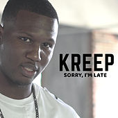 Sorry, I'm Late by Kreep