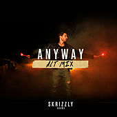 Anyway by Skrizzly Adams