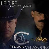 Le Diré Que Me Gusta de Frank Velasquez