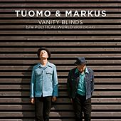 Vanity Blinds b/w Political World by Tuomo & Markus