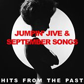 Jumpin' Jive & September Songs: Hits From the Past de Various Artists