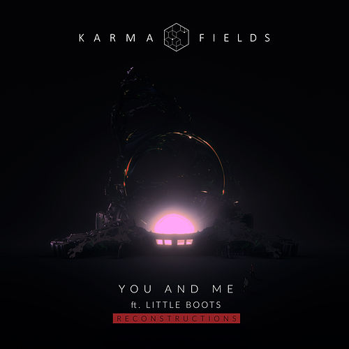 You and Me (Reconstructions) von Karma Fields