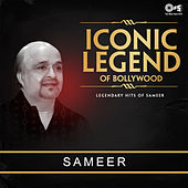 Iconic Legend of Bollywood: Sameer by Various Artists