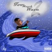 Too Much Wave 2 von Yung Fume