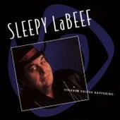 Strange Things Happening by Sleepy LaBeef