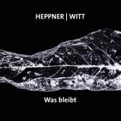 Was bleibt? by Peter Heppner