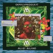 Mlazi Milano by Okmalumkoolkat