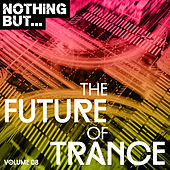 Nothing But... The Future of Trance, Vol. 08 - EP by Various Artists