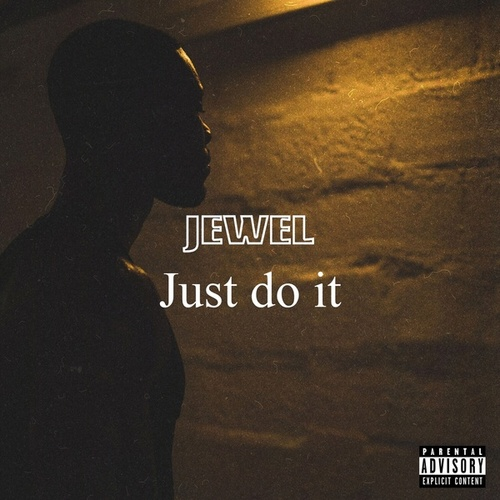 Just do it by Jewel