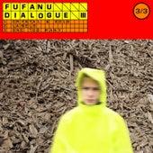 Dialogue III by Fufanu