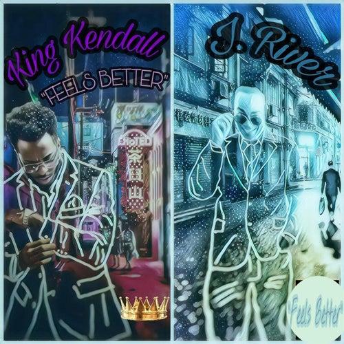 Feels Better (feat. J River) de King Kendall