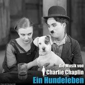 Ein hundeleben (Original Motion Picture Soundtrack) (The Chaplin Revue) von Charlie Chaplin (Films)