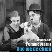 Une vie de chien (Bande originale du film) (The Chaplin Revue) by Charlie Chaplin (Films)