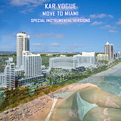 Move To Miami (Special Instrumental Versions [Tribute To Enrique Iglesias]) von Kar Vogue