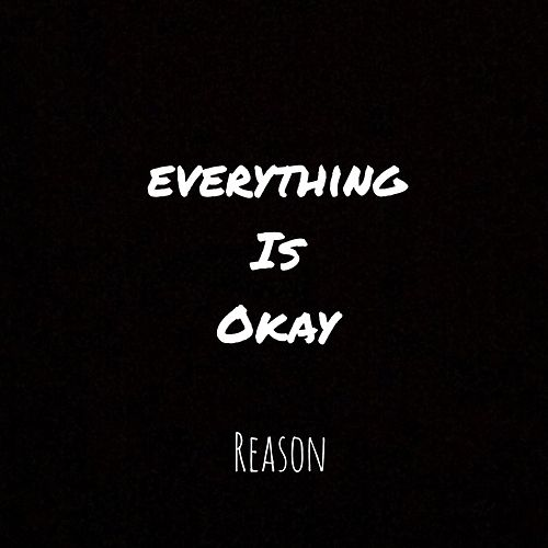 Everything Is Okay by Reason