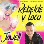 Rebelde y Loca de Jowell & Randy