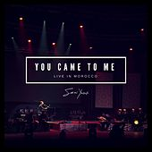 You Came to Me (Live in Morocco) by Sami Yusuf