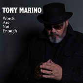 Words Are Not Enough de Tony Marino