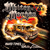 Hard Times and White Lines by Whitey Morgan and the 78's