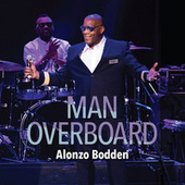Man Overboard by Alonzo Bodden