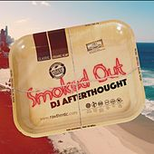 Smoked Out by DJ Afterthought