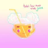 Tobi Lou and the Juice by tobi lou