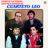 Ponele la Firma... Que Va a Andar el Cuarteto Leo by Cuarteto Leo