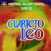 Mentira, No Hay Drama... Con el Cuarteto Leo by Cuarteto Leo