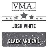Black and Evil by Josh White