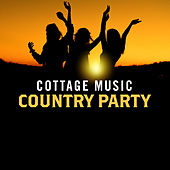 Cottage Music: Country Party by Various Artists