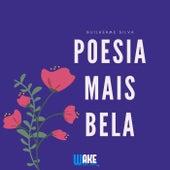 Poesia Mais Bela de Guilherme Silva