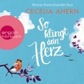 So klingt dein Herz (Ungekürzte Lesung) von Cecelia Ahern