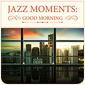 Jazz Moments: Good Morning von Various Artists