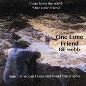 One Lone Friend by Bill Webb