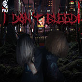 I Don't Bleed by Imissyousomuch
