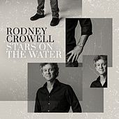Stars On the Water de Rodney Crowell