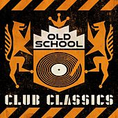Old School Club Classics by Various Artists