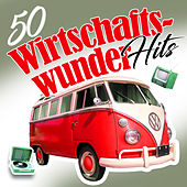 50 Wirtschaftswunder Hits by Various Artists
