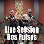 Live Session by Dos Pulsos