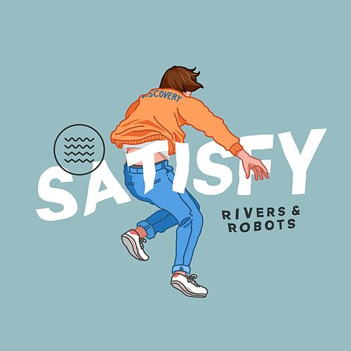 Satisfy by Rivers