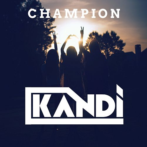 Champion by Kandi
