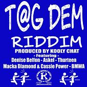 Tag Dem Riddim by Various Artists
