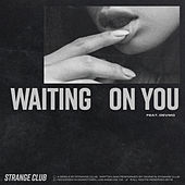 Waiting on You by Strange Club