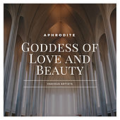 Aphrodite: Goddess of Love and Beauty de Various Artists